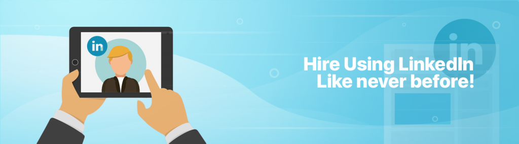 How to Hire Using LinkedIn