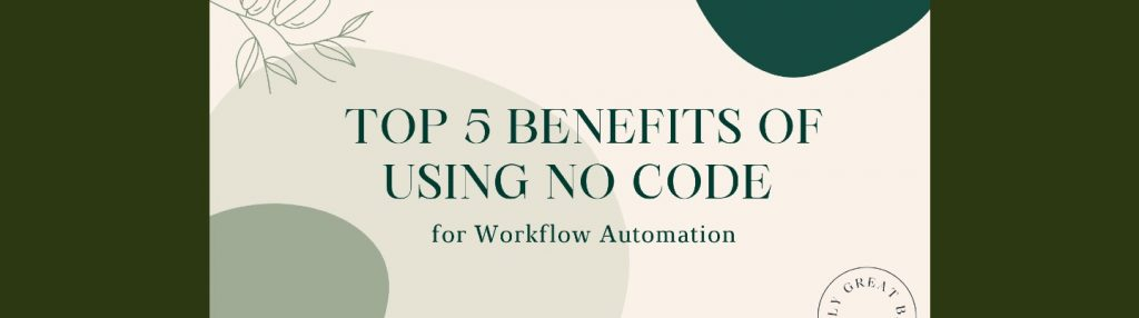 Top-5-benefits-of-using-No-code-for-Workflow-Automation