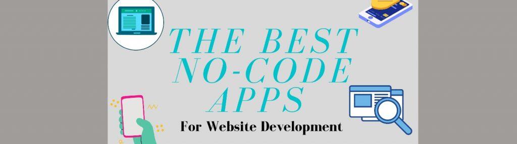 T he Best No-code Apps for Website Development